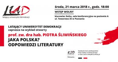 """Zapraszamy na wykład otwarty prof. Śliwińskiego """"Jaka Polska? Odpowiedzi literatury"""""""