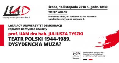 """Relacja z wykładu prof. Juliusza Tyszki """"Teatr polski 1944-1989. Dysydencka muza?"""